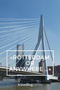 Rotterdam or anywhere ...