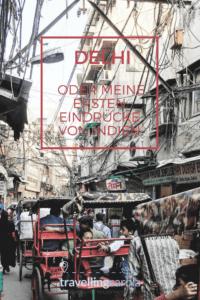 Delhi, erste Eindrücke von Indien