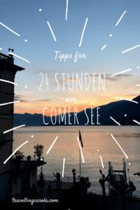 Como und Bellagio Tipps für 24 Stunden am Comer See