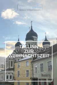 Tallinn zur Weihnachtszeit: Streifzüge zwischen Mittelalter und Moderne
