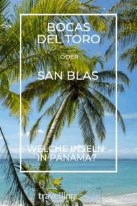 Bocas del Toro oder San Blas?