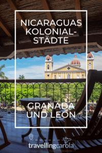 Nicaraguas Kolonialstädte Granada und Leon